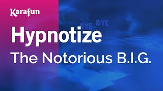 Karaoke Hypnotize - The Notorious B.I.G. *
