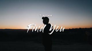 Download lagu Tinoma - Find You (Lyrics)