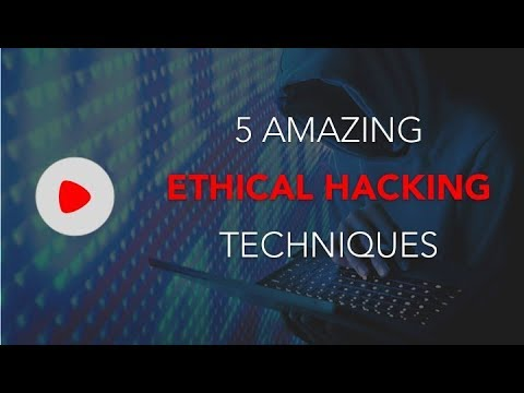 5 Amazing Ethical Hacking Techniques