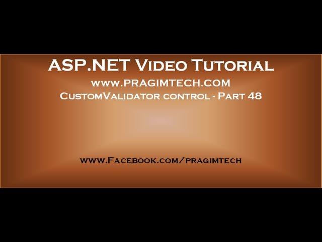 CustomValidator control in asp.net   Part 48