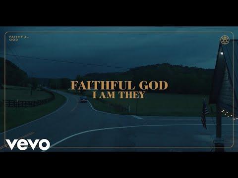 I AM THEY - Faithful God (Official Music Video)