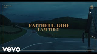 I AM THEY - Faithful God (Official Music Video) YouTube Videos