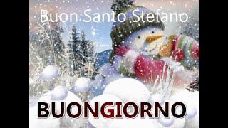 ... buon santo stefano 26 dicembre buongiorno buona vita onomastico...