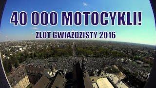 40 Tysięcy Motocykli! Zlot Gwiaździsty Częstochowa 2016