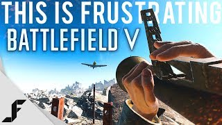 This is Frustrating Battlefield 5