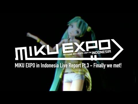 【初音ミク 】MIKU EXPO in Indonesia Live Report Pt.3 - Finally we met! 【Hatsune Miku】