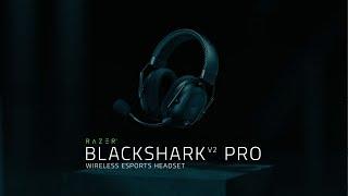 Razer BlackShark V2 Pro | Unleash The Sound of Esports
