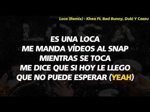 LOCA   LETRA REMIX  -KHEA   FT   DUKI ,  CAZZU & BAD  BUNNY 👍☝
