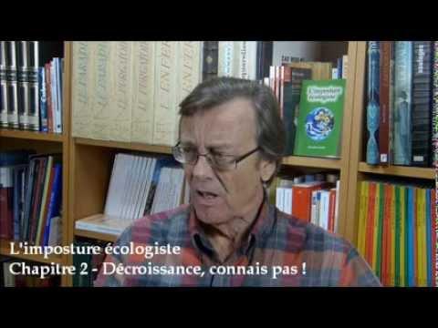 L'imposture écologiste - Chapitre 2 : Décroissance, connais pas !
