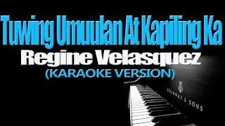Download lagu TUWING UMUULAN AT KAPILING KA - Regine Velasquez (KARAOKE VERSION)