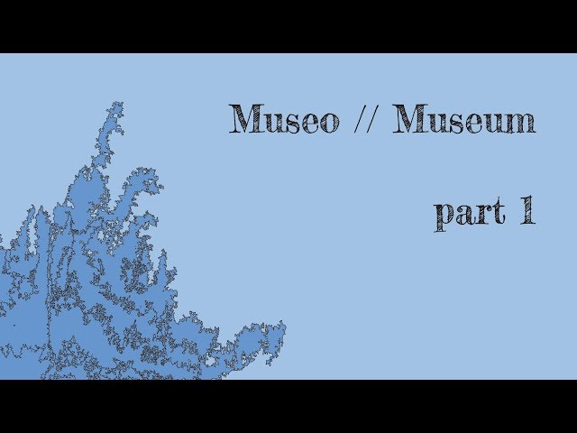 MUSEO // MUSEUM - part 1