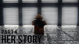 Her Story: The Truth (part 4) | ROBLOX SAD STORY