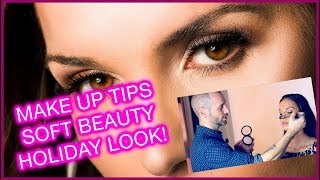MAKE UP TIPS SOFT BEAUTY HOLIDAY LOOK