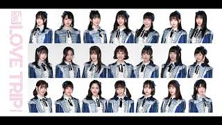 【FULL】LOVE TRIP - AKB48 Team SH