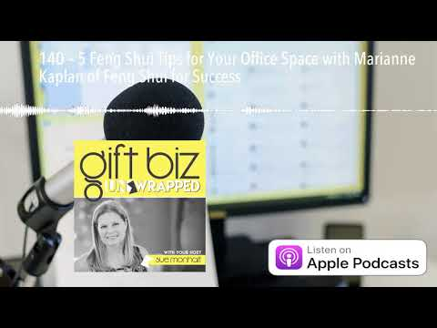 140 – 5 Feng Shui Tips for Your Office Space with Marianne Kaplan of Feng Shui for Success