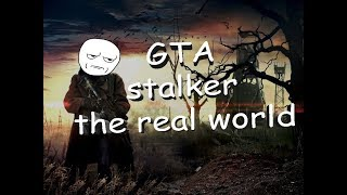 gTA stalker the real world V2 0