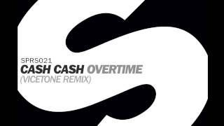 Repeat youtube video Cash Cash - Overtime (Vicetone Remix)