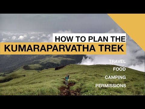 How To Plan The Kumaraparvatha Trek | Travel, Food, Camping & Permissions | Indiahikes DIY Series