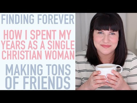 Christian Dating Advice | Finding Forever Series | Being a Single Christian Woman