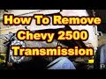 Transmission Removal Chevy 2500