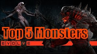 Top 5 Monsters Of Evolve