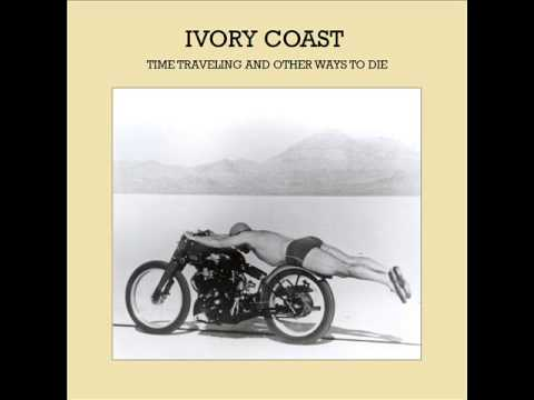 IVORY COAST - Time Traveling (and Other Ways to Die)