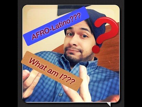 Afro-Latino! Am I black, white or Indigenous?