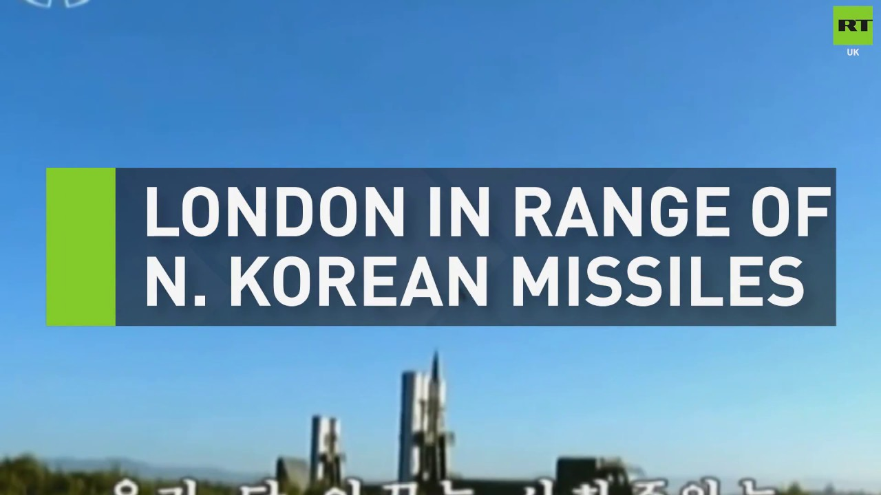 London in range of North Korean nuclear missiles