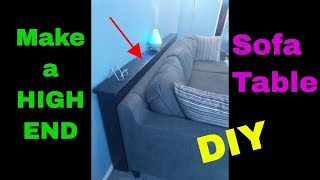 Make a Behind the SOFA table- HIGH END inexpensive