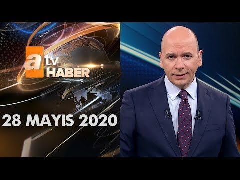 Atv Ana Haber   28 Mayıs 2020