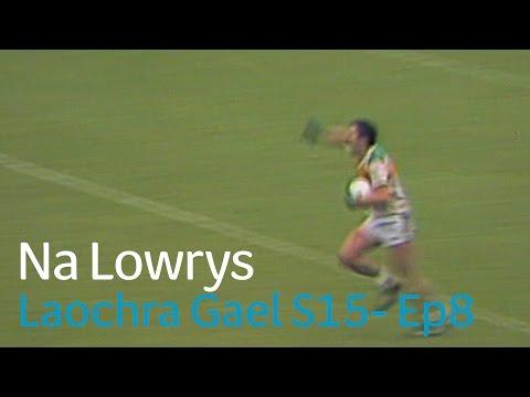 Laochra Gael - The Lowrys
