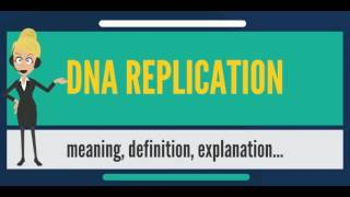 What is DNA REPLICATION? What does DNA REPLICATION mean? DNA REPLICATION meaning & explanation