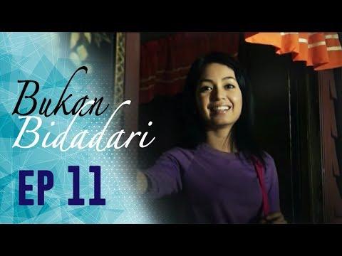 Bukan Bidadari | Episod 11