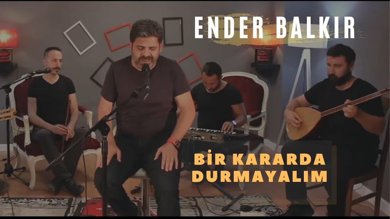 Ender BALKIR - Bir Kararda Durmayalım