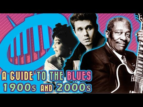 Guide to the Blues: 1900s - 2000s