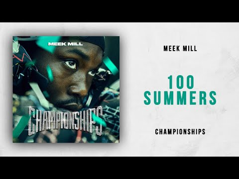 Meek Mill - 100 Summers (Championships)