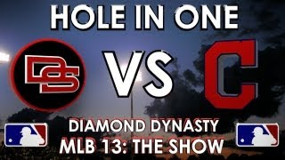 HOLE IN ONE!!! - The Dunbar Snackbars vs. Cleveland Indians: MLB 13 The Show - Diamond Dynasty