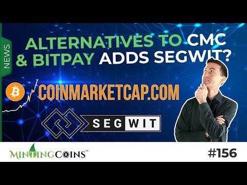 #156 Alternatives to CoinMarketCap.com & Bitpay Adds Segwit?