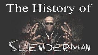 The History of Slenderman