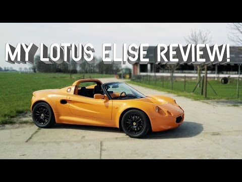 My Lotus Elise Review!