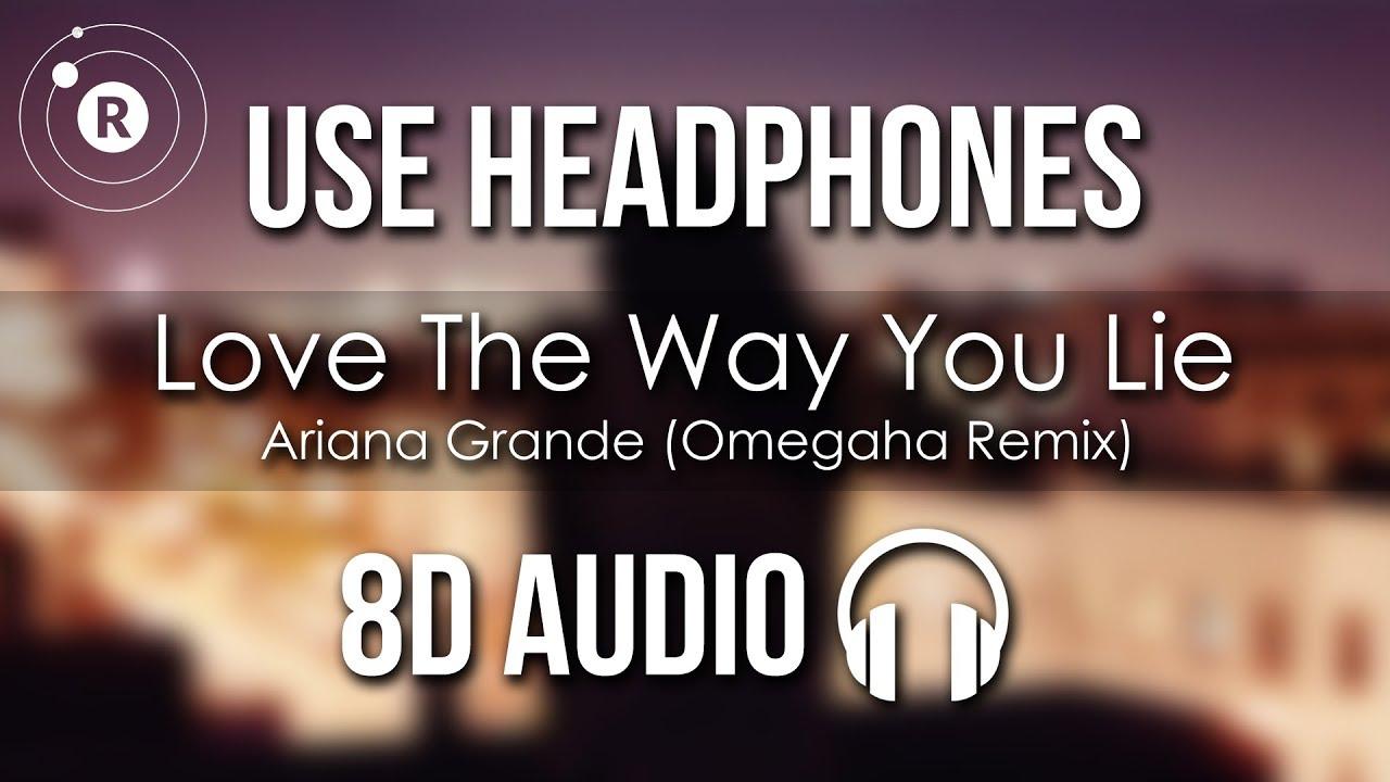 Ariana Grande Love The Way You Lie Omegaha Remix 8d Audio