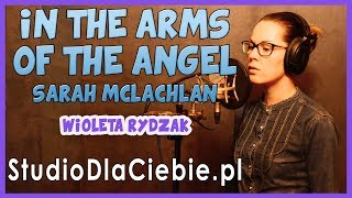 In The Arms Of The Angel - Sarah Mclachlan (cover by Wioleta Rydzak) #1356