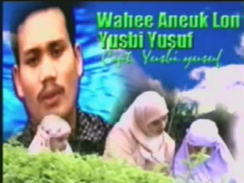 Yusbi Yusuf ~ Wahe Aneuk Lon