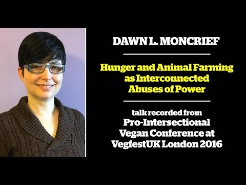 Dawn L. Moncrief - Hunger and Animal Farming as Interconnected Abuses of Power