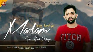 Latest Pahari song 2021 | Meri Baat Pe Madam : Kuldeep Dhiman | Pankaj Thakur | Pahadi Vibe