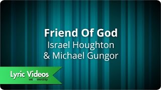 Israel Houghton - Friend Of God - Lyric Video