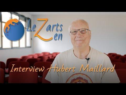 Hubert Maillard - Interview LeZarts Zen