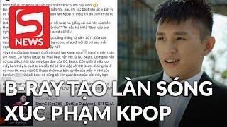 Rapper B-ray tạo làn sóng dữ dội khi cãi tay đôi với fan Kpop