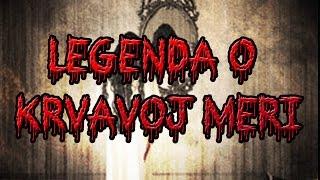Legenda o Krvavoj Meri (Legend of bloody Mary )