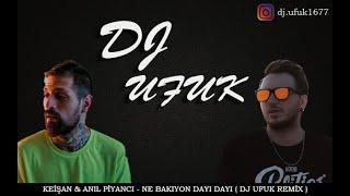 Keişan - Anıl Piyancı - Ne Bakıyon Dayı Dayı ( DJ UFUK REMİX 2020 )